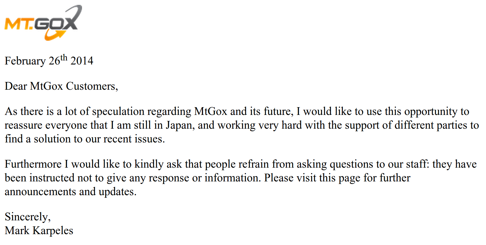 "In what must surely rewrite the handbooks for the entire field of Public Relations, MtGox' trailblazing handing of public concerns over the missing billion dollars at this point amount to ""stop asking us questions""."